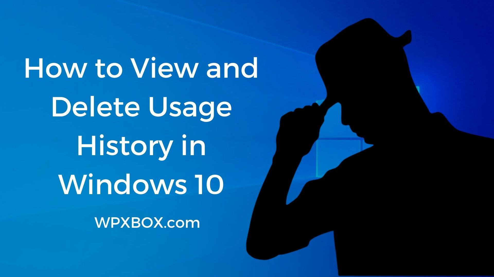 How To Delete Usage History in Windows 10