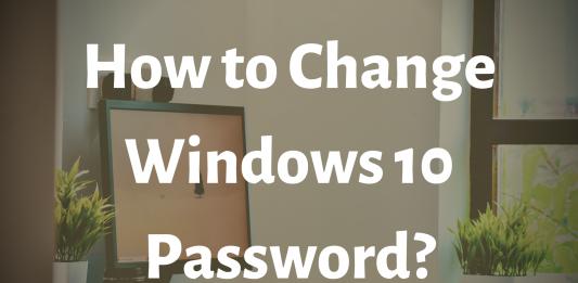 How to Change Windows 10 Password