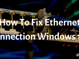 How To Fix Ethernet Connection Windows 10