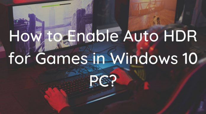 How to Enable Auto HDR for Games in Windows 10 PC