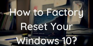 How to Factory Reset Your Windows 10