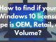 Windows 10 license type OEM Retail Volume