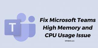 Fix Microsoft Teams High Memory CPU Usage