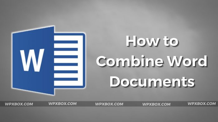 How to Combine or Merge Microsoft Word Documents
