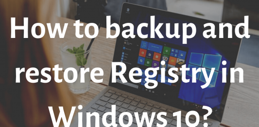 How to backup and restore Registry in Windows 10