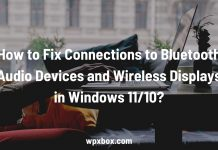 Fix Connections Bluetooth Audio Devices Wireless Displays Windows