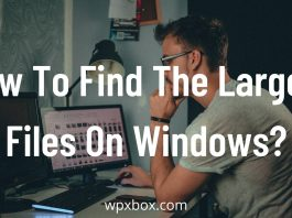 how to find the largest files on windows 10 (1)