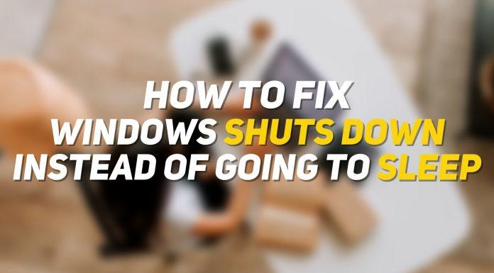 Fix Windows Shut Down Instead of Sleep