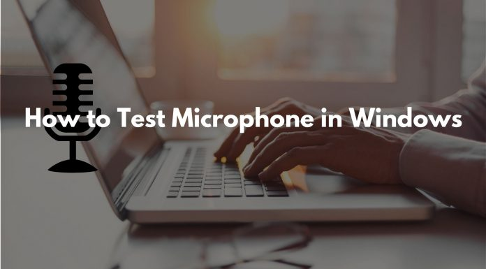 How to Test Microphone in Windows