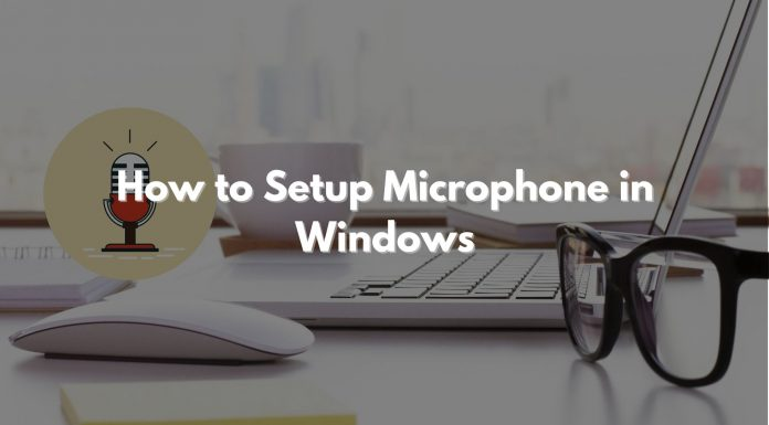 How to Setup Microphone in Windows
