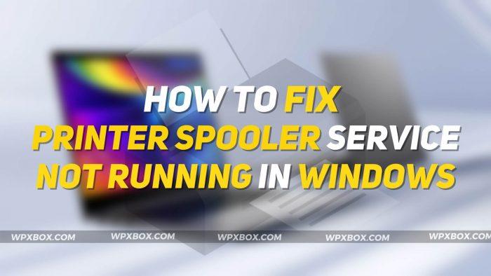Print Spooler Service Not Running