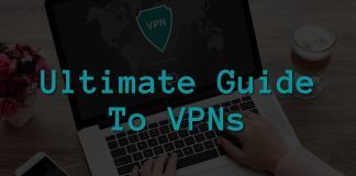 Ultimate guide to VPNs