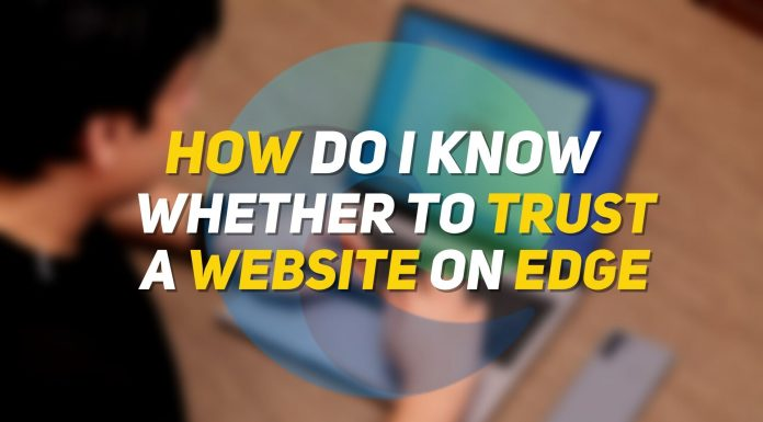 How Do I Know Whether to Trust a Website on Microsoft Edge