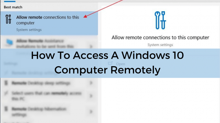 How to Access a Windows 10 Computer Remotely