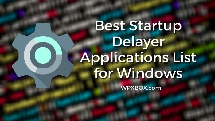 Best Tools to Delay Startup Applications for Windows 10