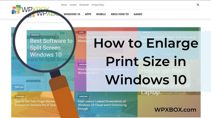 How to Enlarge Print Size while Printing in Windows 10