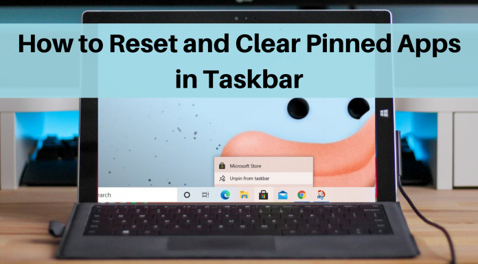 How to Reset and Clear All Pinned Apps on Taskbar in Windows 10