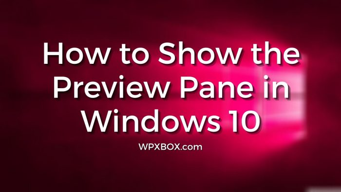 How to Show Preview Pane in Windows 10