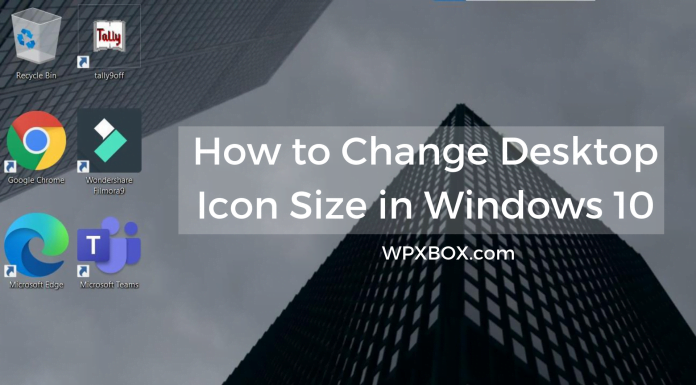 How to change Desktop Icon Size in Windows 10