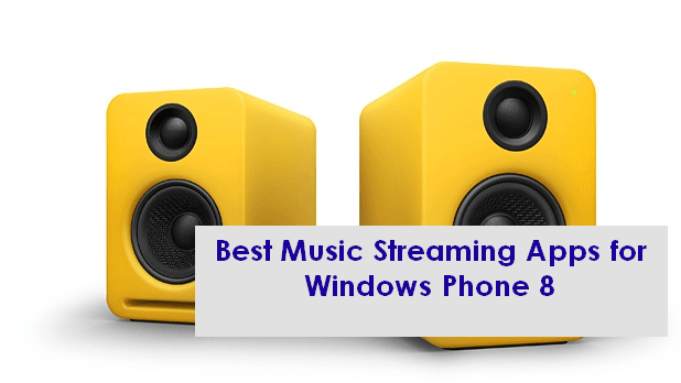 7 Best Music Streaming Apps For Windows Phone