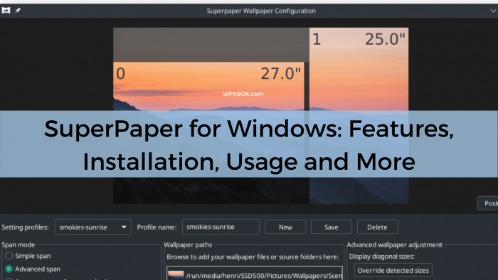 Superpaper: Best Multi Monitor Wallpaper Manager Tool for Windows
